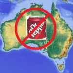 Dr. Pepper was rejected early in Australia.