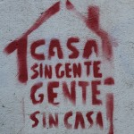 Casa sin gente, gente sin casa.  English: Houses without people, people without houses